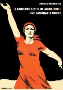 Livre. Christian Bromberger, L'extraordinaire destin de Milda Bulle, une pasionaria rouge